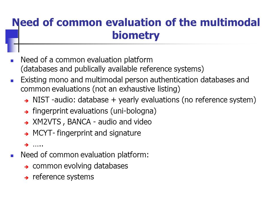 Need of common evaluation of the multimodal biometry