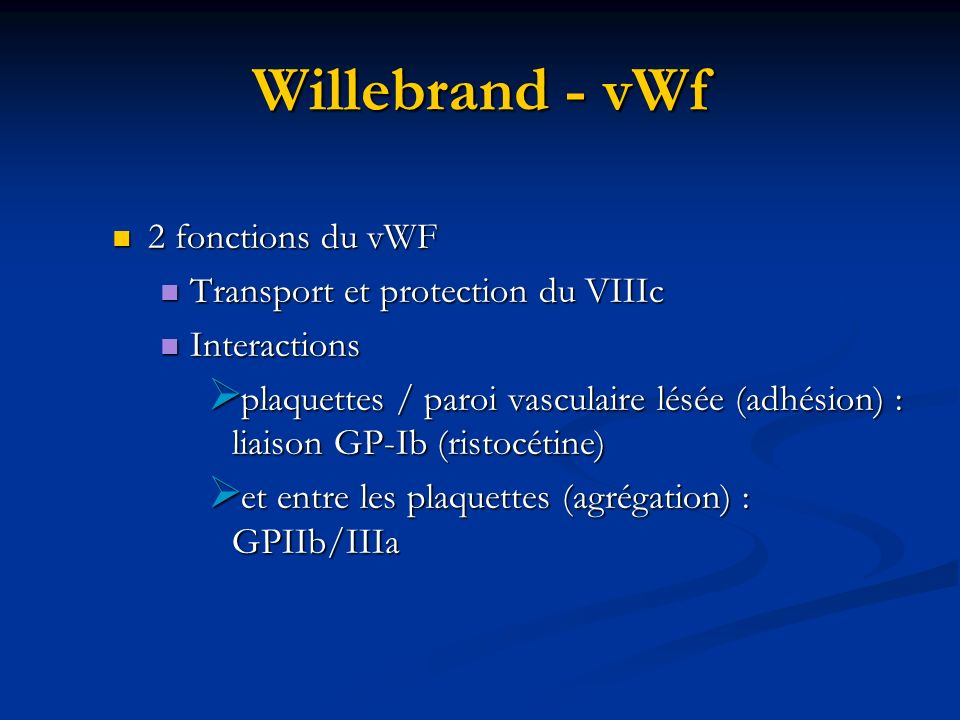 Willebrand - vWf 2 fonctions du vWF Transport et protection du VIIIc