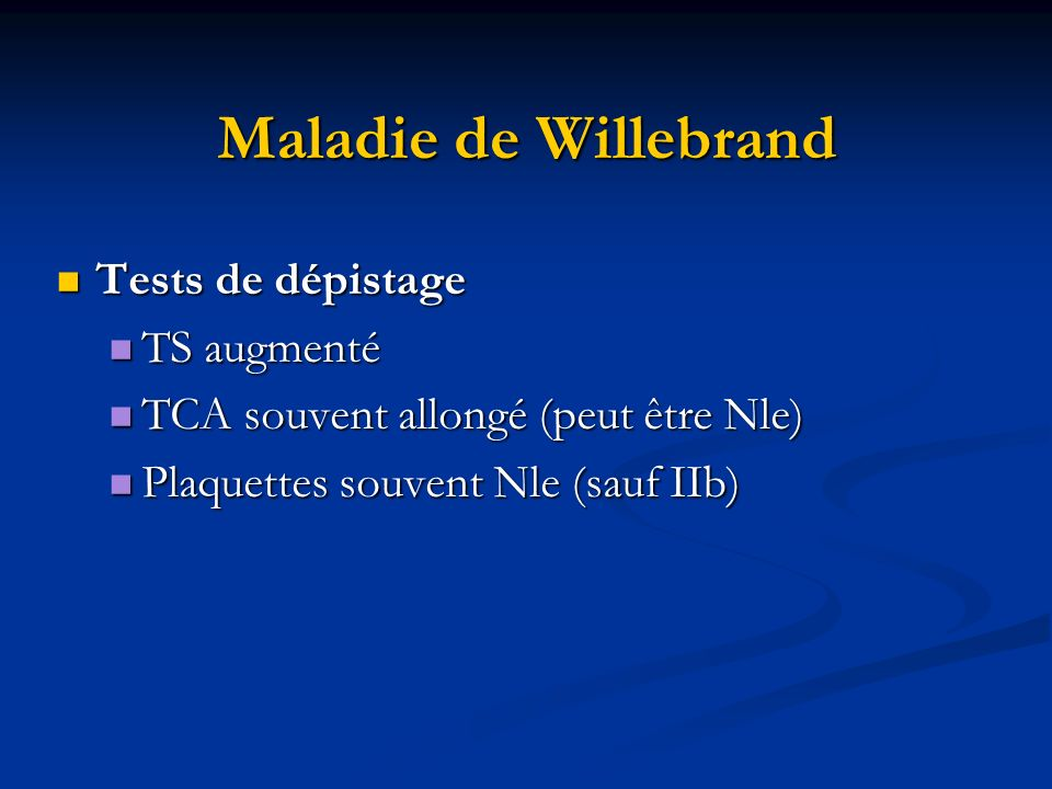 Maladie de Willebrand Tests de dépistage TS augmenté