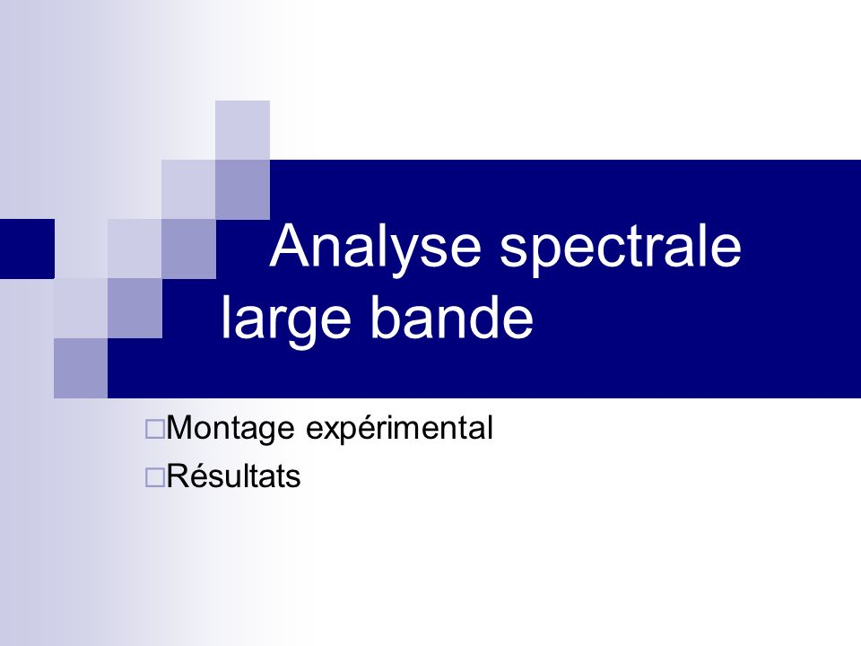 Analyse spectrale large bande