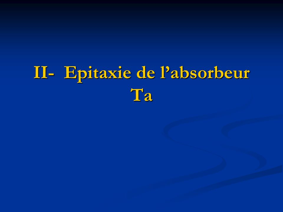 II- Epitaxie de l'absorbeur Ta