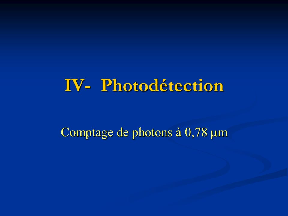Comptage de photons à 0,78 mm