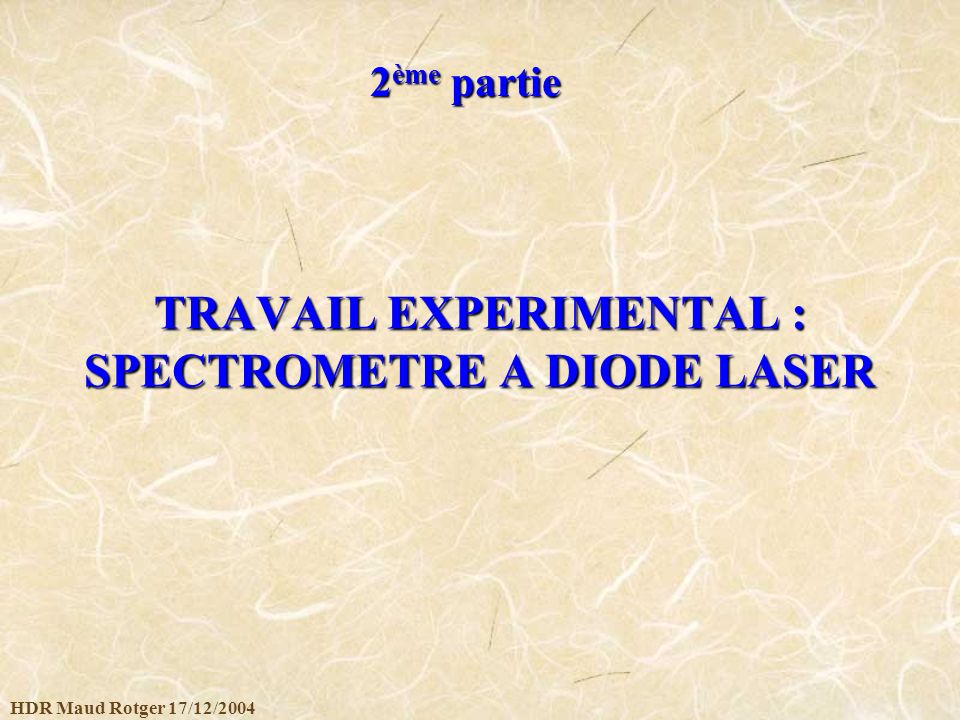TRAVAIL EXPERIMENTAL : SPECTROMETRE A DIODE LASER