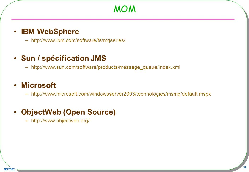 MOM IBM WebSphere Sun / spécification JMS Microsoft