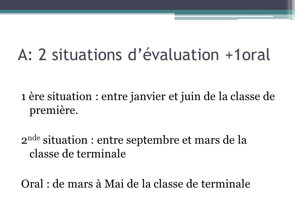 A: 2 situations d'évaluation +1oral