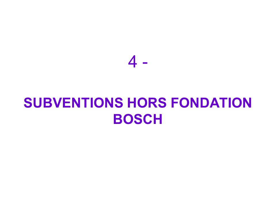 SUBVENTIONS HORS FONDATION BOSCH