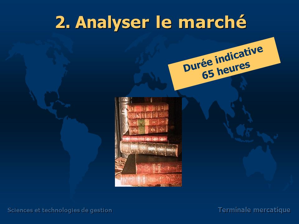2. Analyser le marché Durée indicative 65 heures