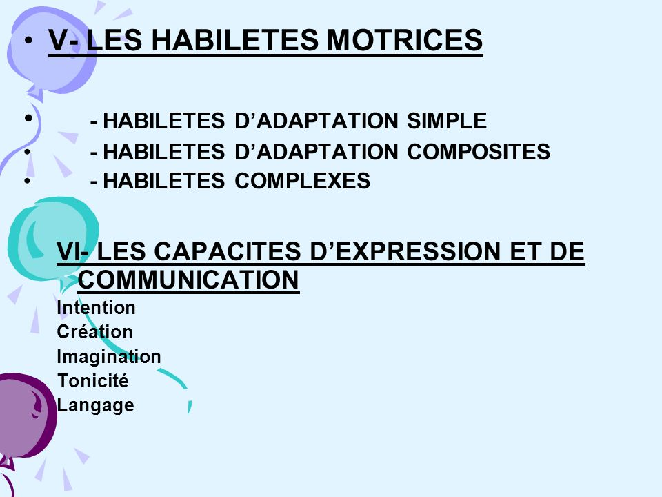 V- LES HABILETES MOTRICES - HABILETES D'ADAPTATION SIMPLE