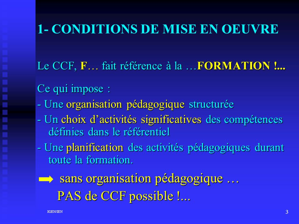 1- CONDITIONS DE MISE EN OEUVRE