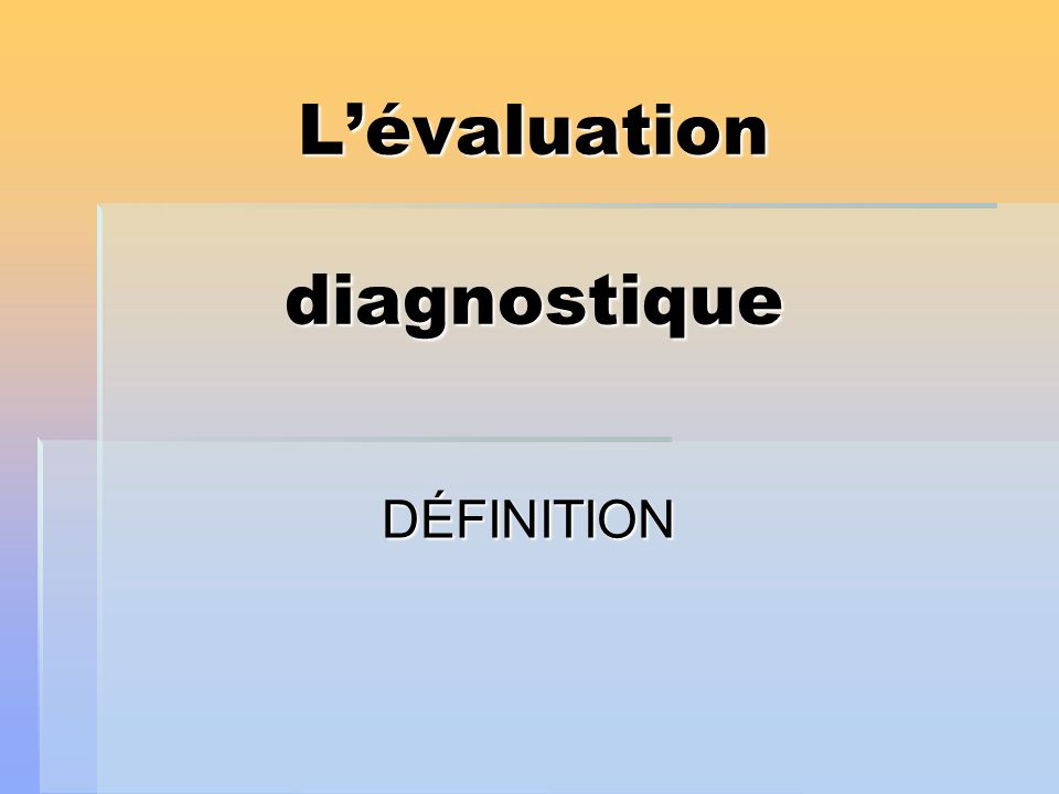 L'évaluation diagnostique