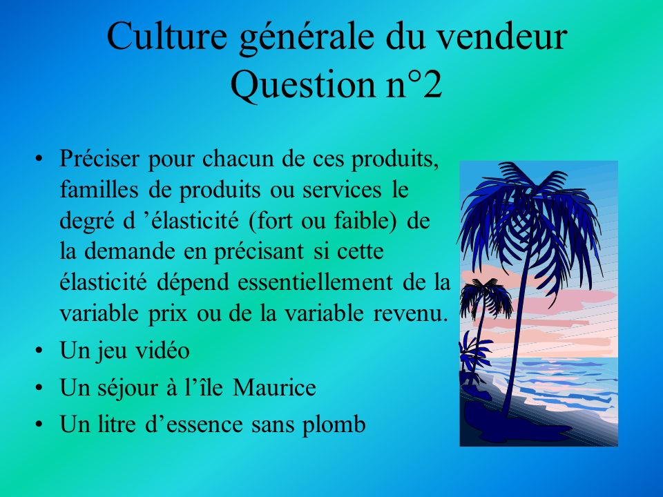 Culture générale du vendeur Question n°2