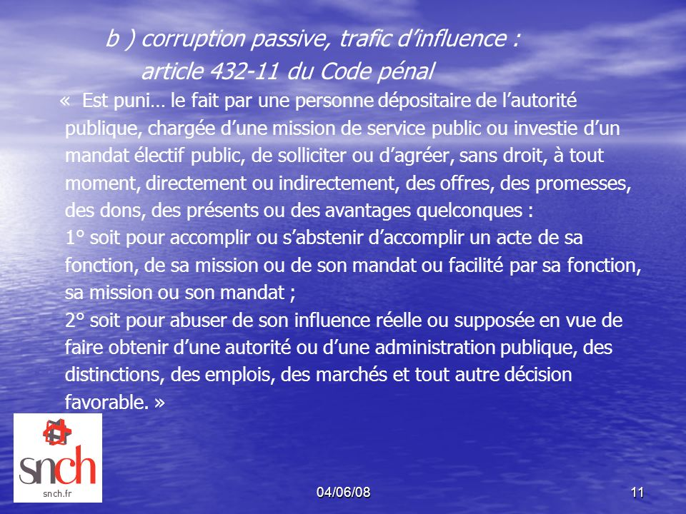 b ) corruption passive, trafic d'influence :