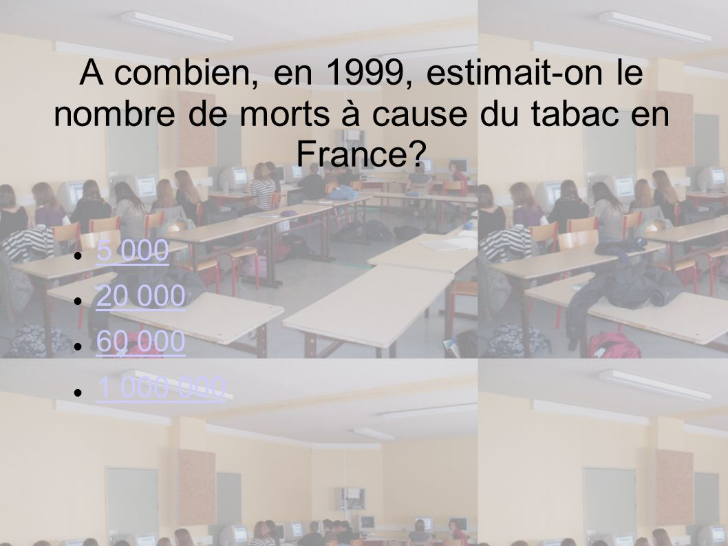 A combien, en 1999, estimait-on le nombre de morts à cause du tabac en France