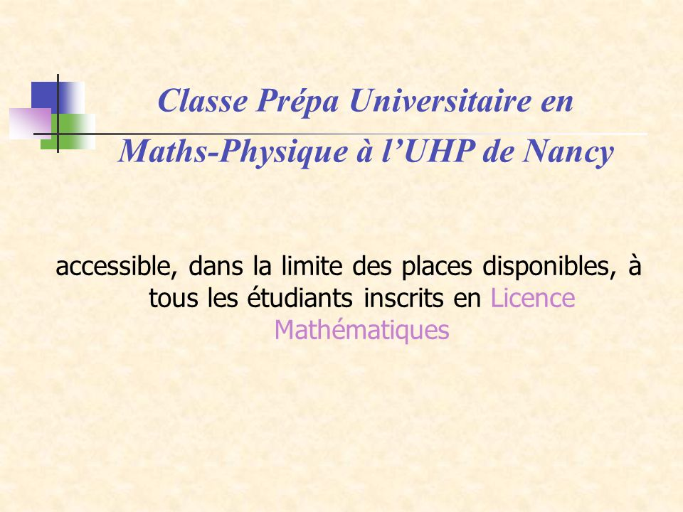 Classe Prépa Universitaire en Maths-Physique à l'UHP de Nancy