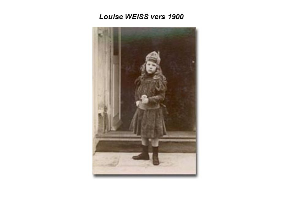 Louise WEISS vers 1900