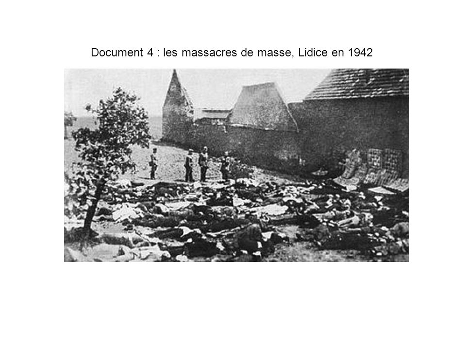 Document 4 : les massacres de masse, Lidice en 1942