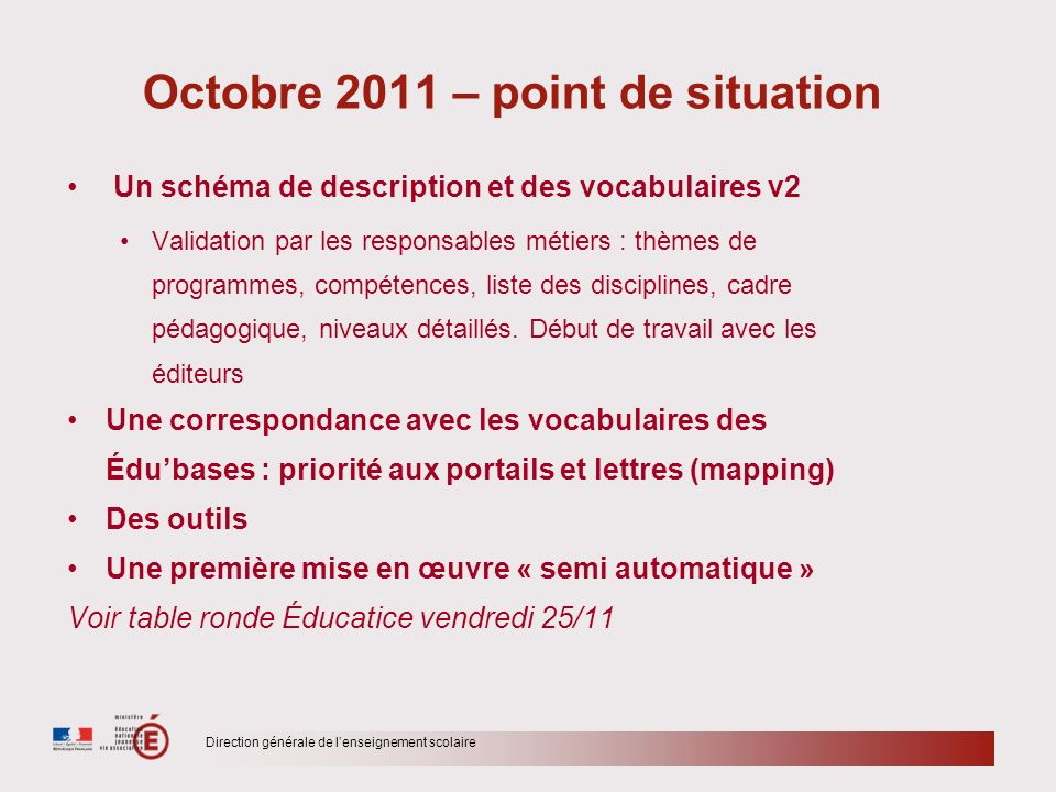 Octobre 2011 – point de situation