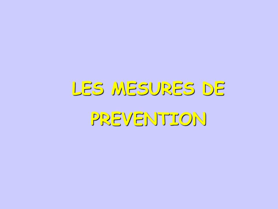 LES MESURES DE PREVENTION