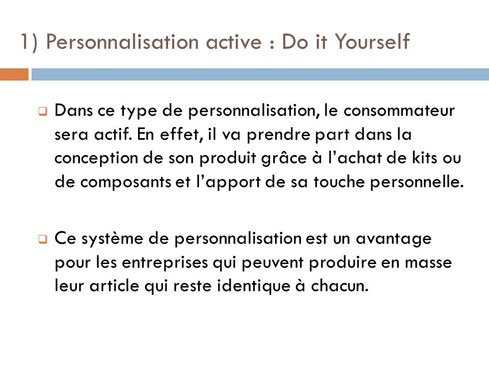1) Personnalisation active : Do it Yourself