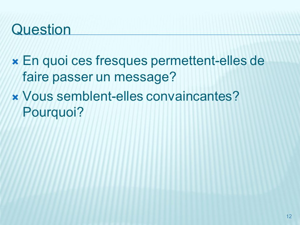 Question En quoi ces fresques permettent-elles de faire passer un message.