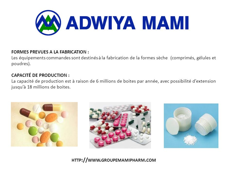 http://www.groupemamipharm.com FORMES PREVUES A LA FABRICATION :