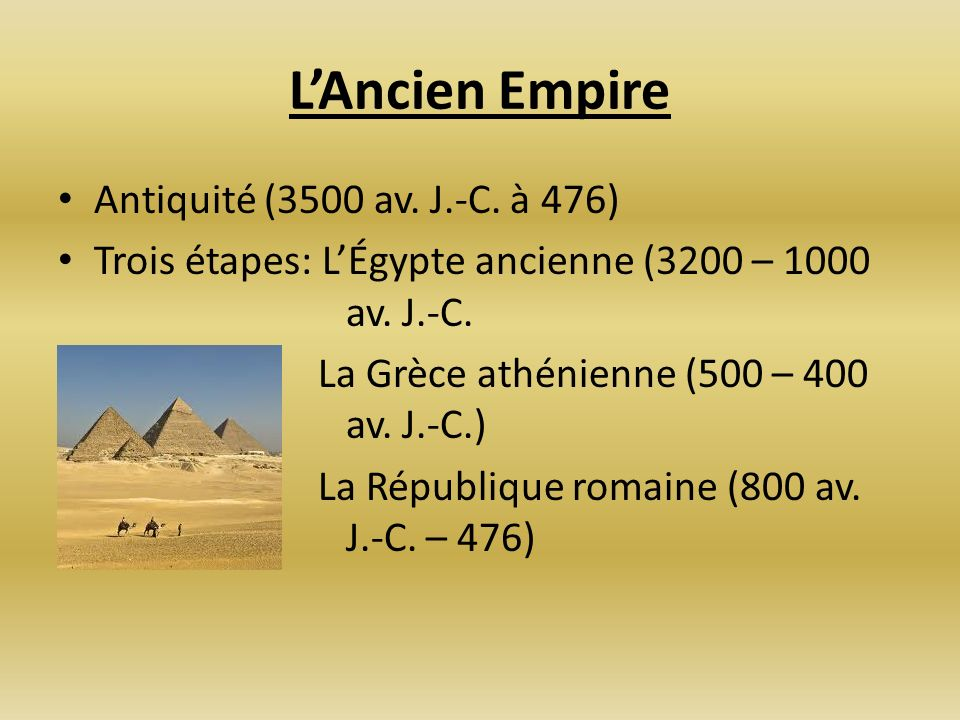 L'Ancien Empire Antiquité (3500 av. J.-C. à 476)