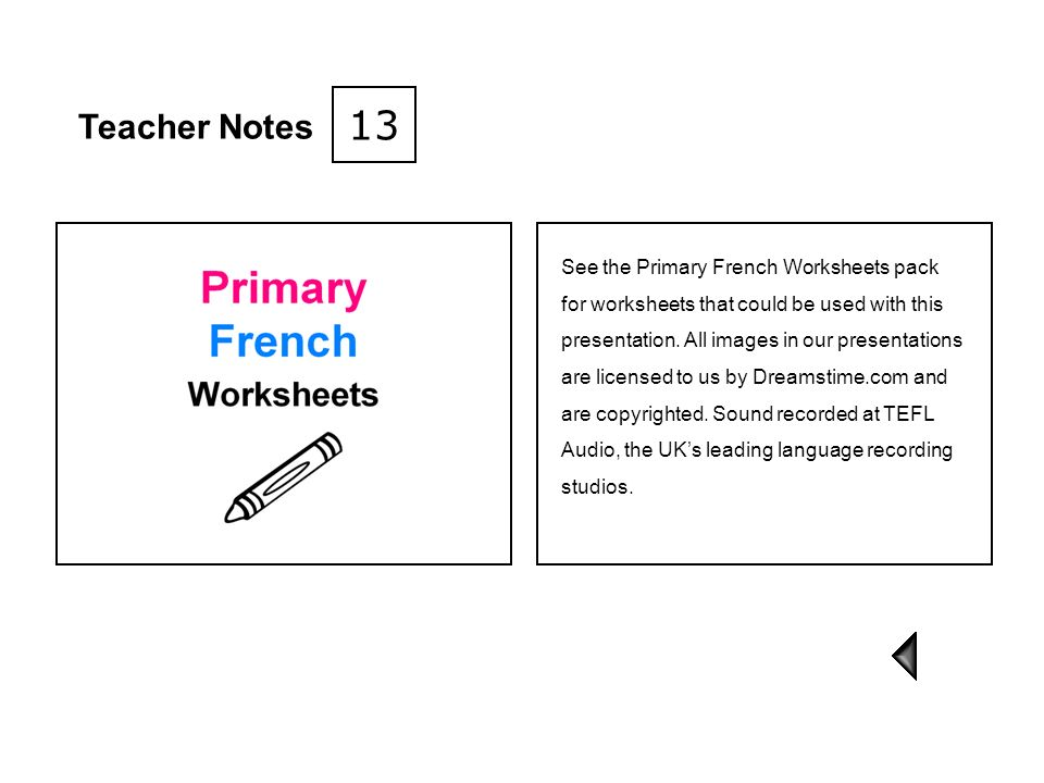 13 Teacher Notes See the Primary French Worksheets pack
