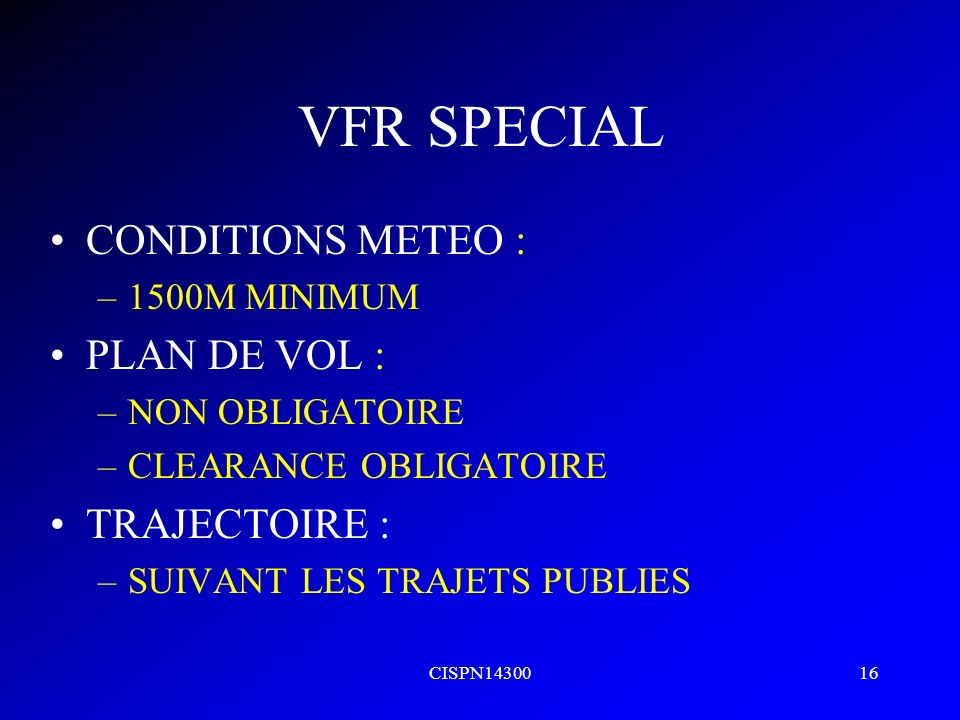 VFR SPECIAL CONDITIONS METEO : PLAN DE VOL : TRAJECTOIRE :