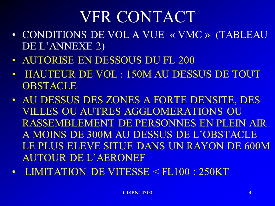 VFR CONTACT CONDITIONS DE VOL A VUE « VMC » (TABLEAU DE L'ANNEXE 2)