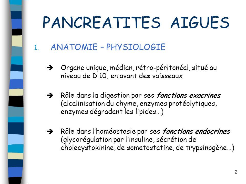 PANCREATITES AIGUES ANATOMIE – PHYSIOLOGIE