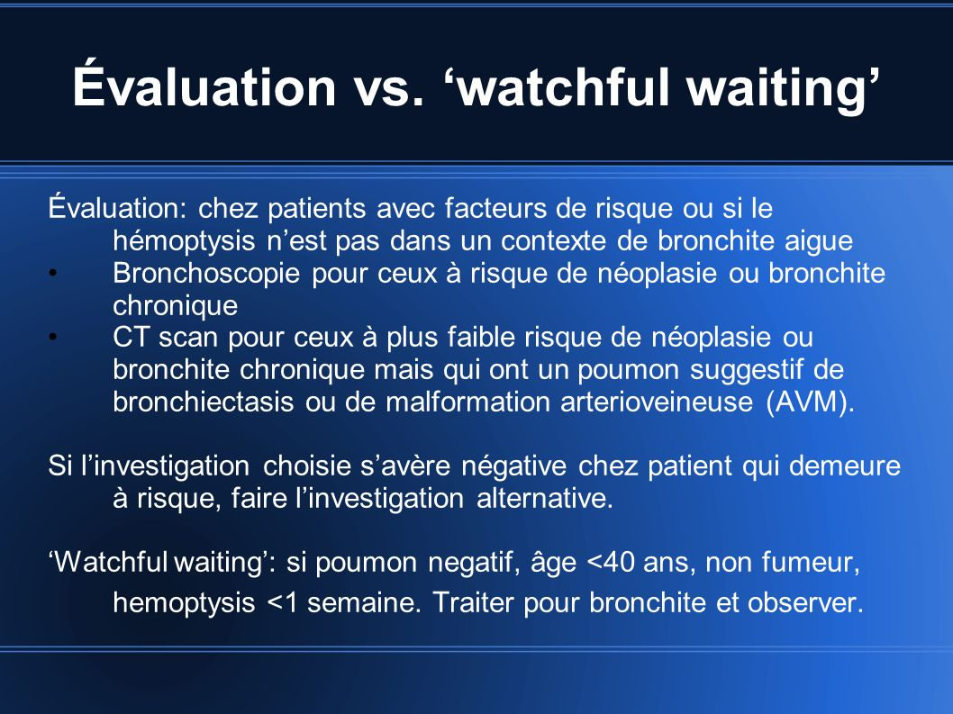 Évaluation vs. 'watchful waiting'