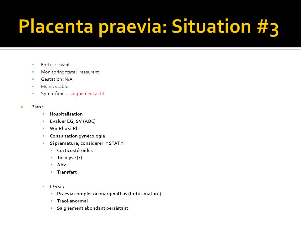 Placenta praevia: Situation #3