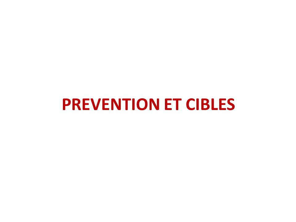 PREVENTION ET CIBLES
