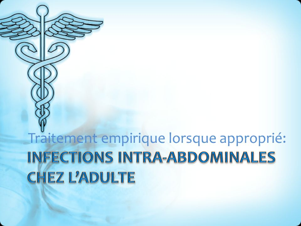 Infections Intra-Abdominales Chez L'adulte