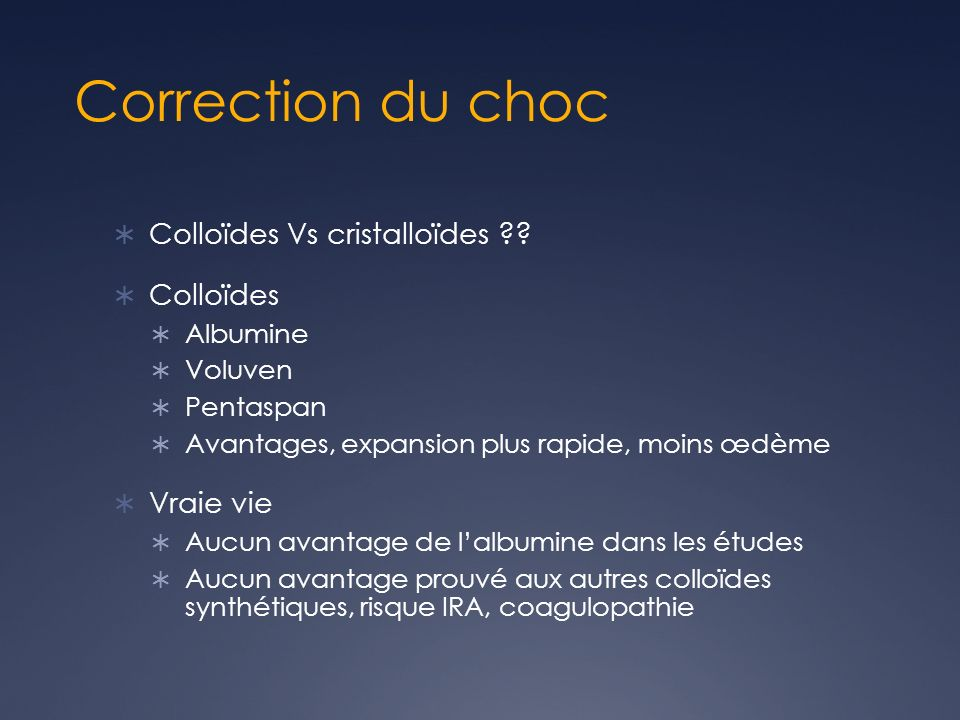 Correction du choc Colloïdes Vs cristalloïdes Colloïdes Vraie vie
