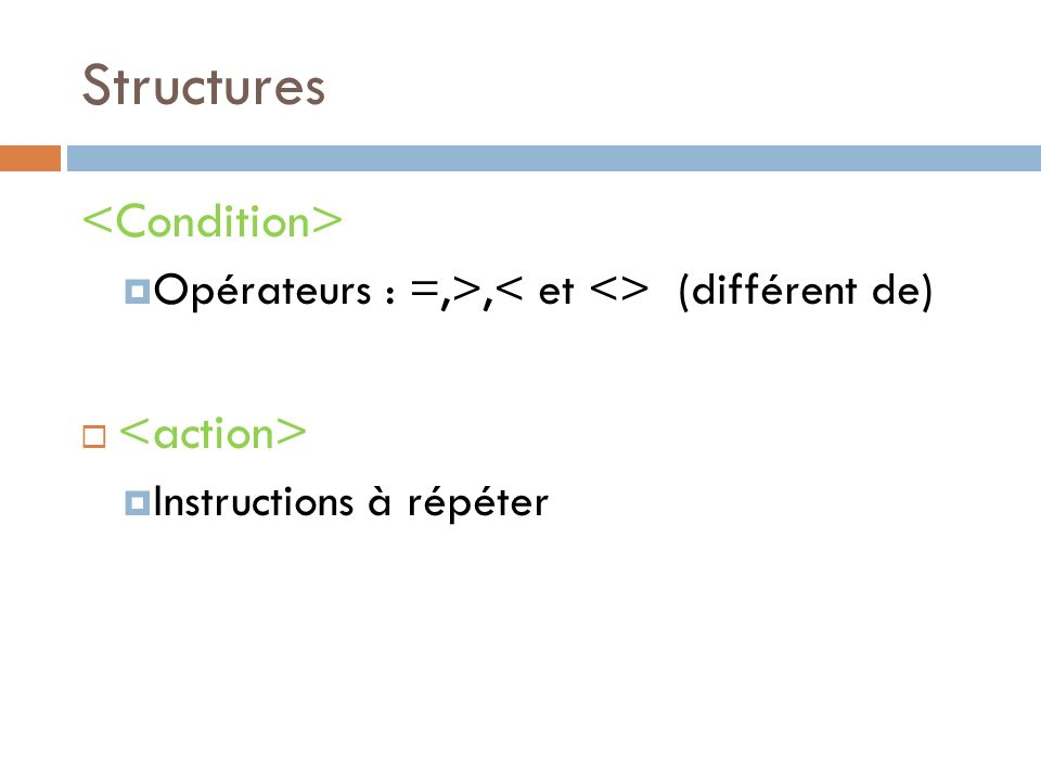 Structures <Condition> <action>