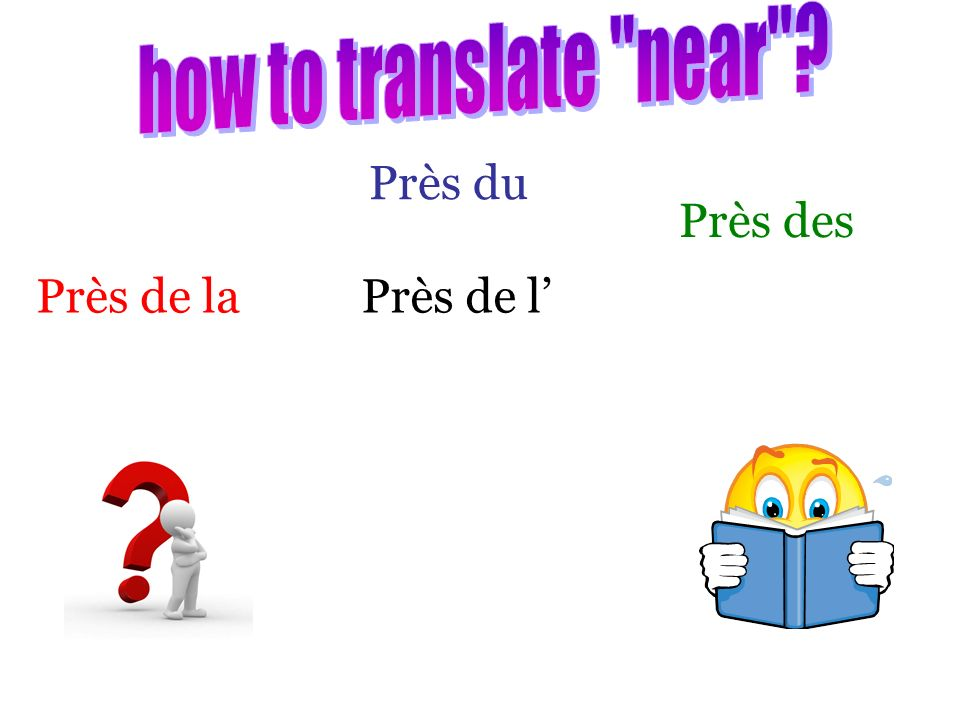 how to translate near Près du Près des Près de la Près de l'