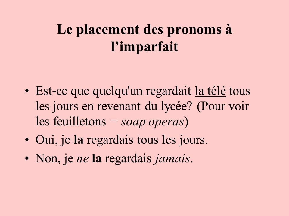Le placement des pronoms à l'imparfait