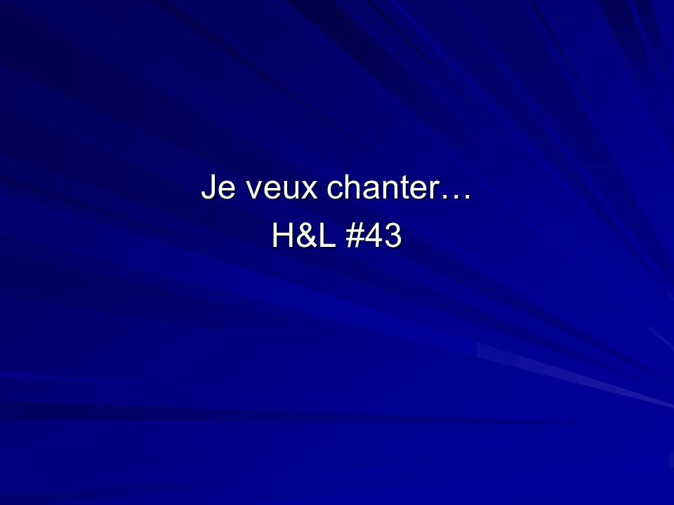 Je veux chanter… H&L #43