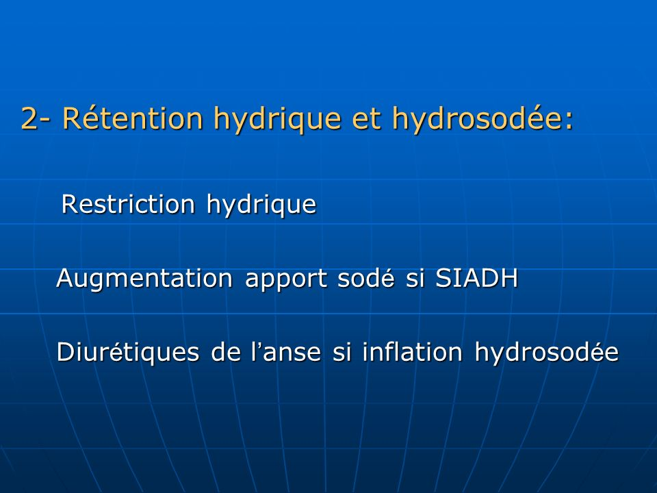 2- Rétention hydrique et hydrosodée: Restriction hydrique