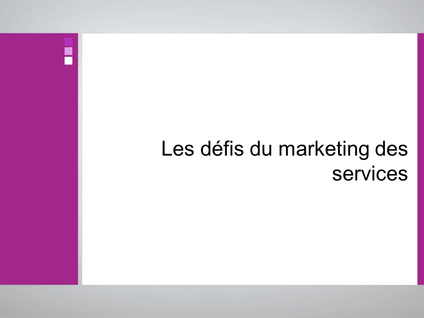 Les défis du marketing des services