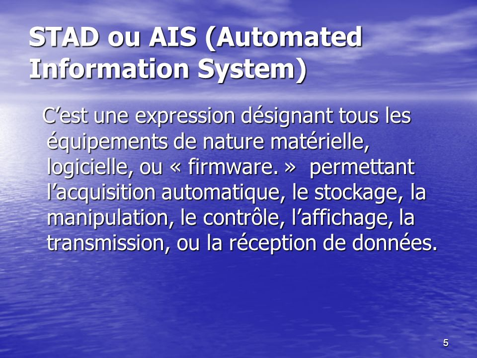 STAD ou AIS (Automated Information System)
