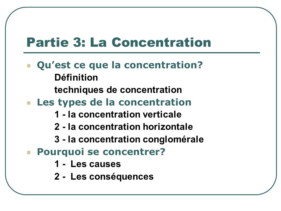 Partie 3: La Concentration