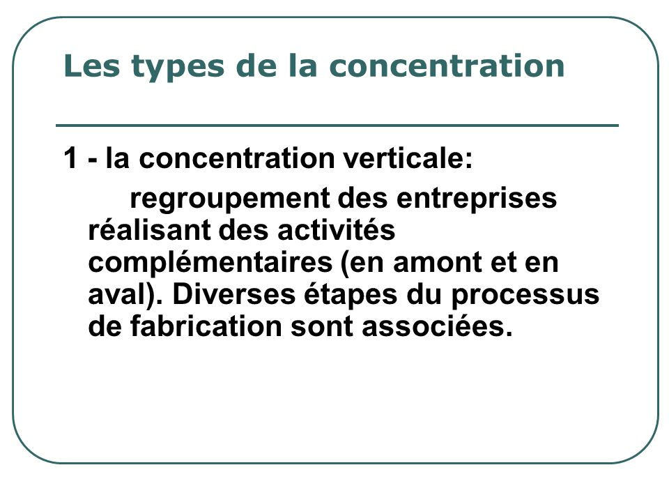 Les types de la concentration