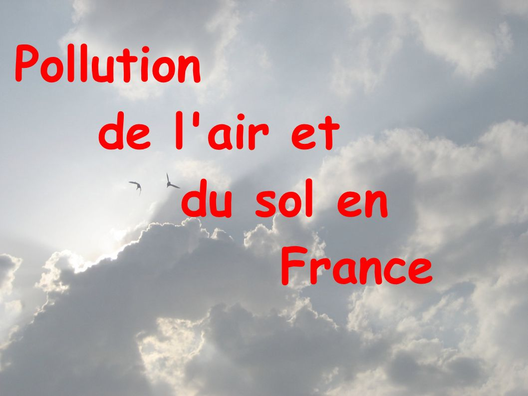 Pollution de l air et du sol en France