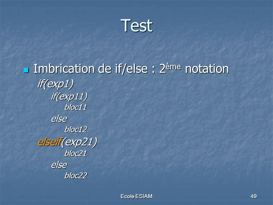 Test Imbrication de if/else : 2ème notation if(exp1) elseif(exp21)