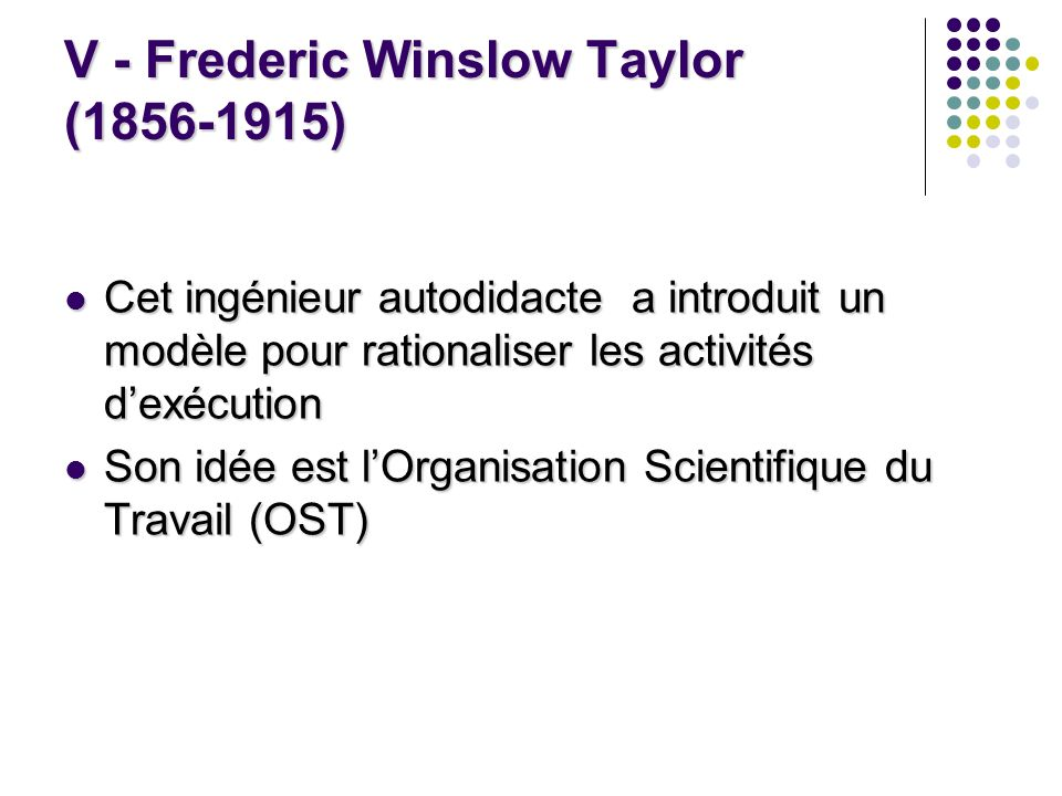 V - Frederic Winslow Taylor (1856-1915)