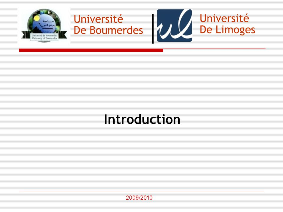 Introduction Université Université De Boumerdes De Limoges 2009/2010