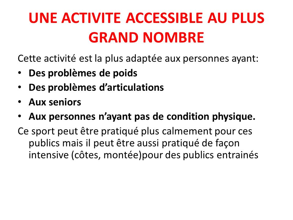 UNE ACTIVITE ACCESSIBLE AU PLUS GRAND NOMBRE