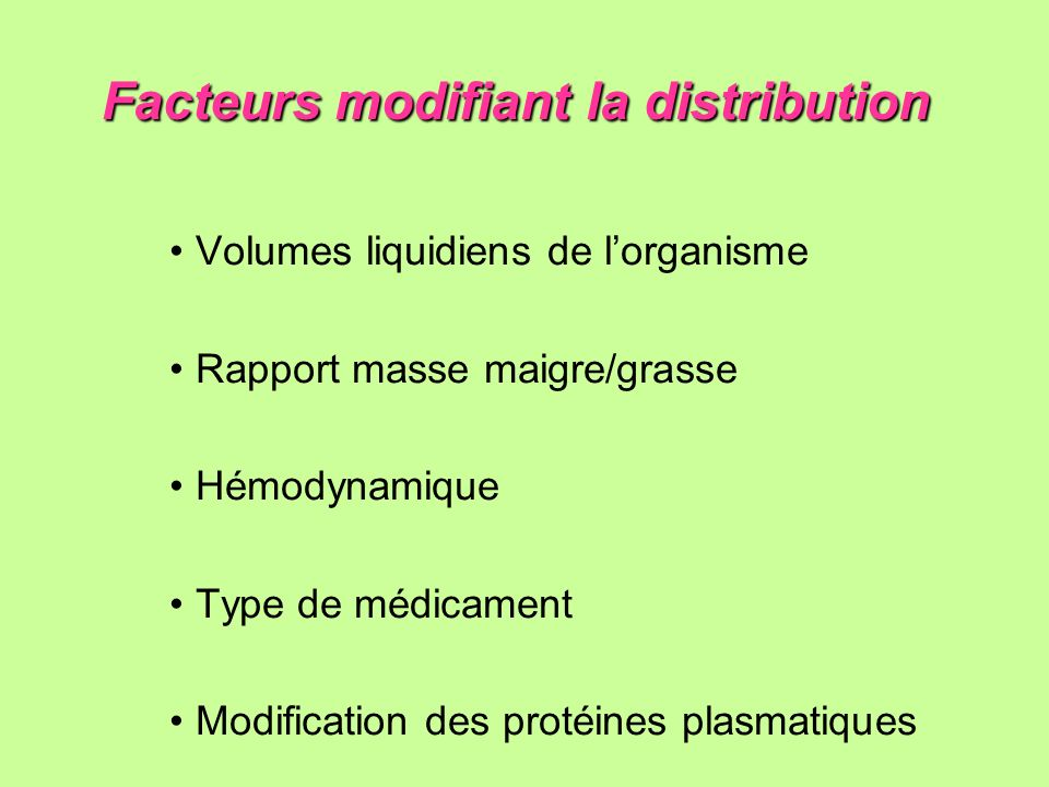 Facteurs modifiant la distribution